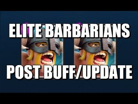 Elite Barbarians Deck - Post Update/Buff - Clash Royale