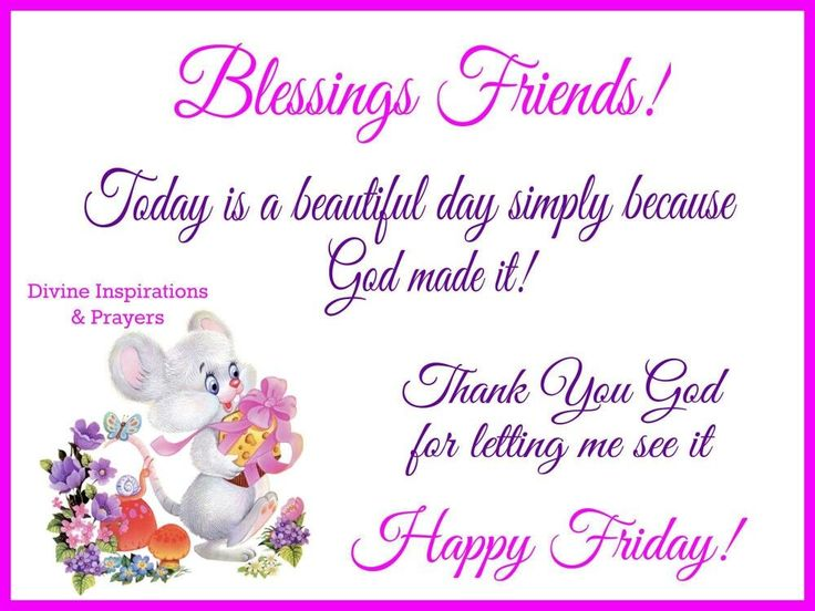Blessings Friends! Happy Friday! friday happy friday good morning happy friday…