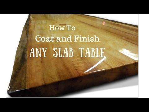 Live edge slab table, How to finish and coat - YouTube