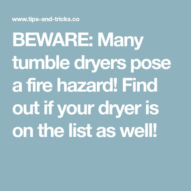 BEWARE: Many tumble dryers pose a fire hazard! Find out if your dryer is on the list as well!