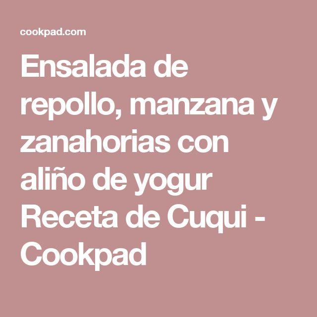 Ensalada de repollo, manzana y zanahorias con aliño de yogur  Receta de Cuqui - Cookpad
