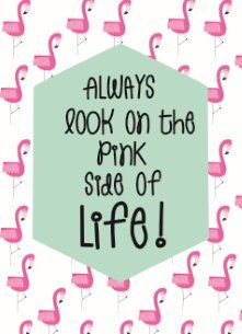 Alwaus look on the PINK side of life! #Hallmark #HallmarkNL #quotefulness #quote #tekst #pink #flamingo #life