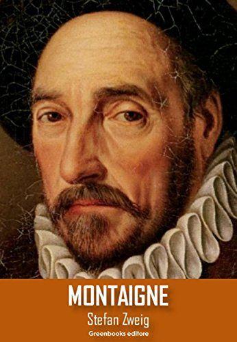 Montaigne (Spanish Edition):   Montaigne es un libro biográfico del escritor austríaco Stefan Zweig.br /Es la historia de Michel Eyquem de Montaigne [miʃɛl ekɛm də mõ'tɛɲ] (Castillo de Montaigne, Saint-Michel-de-Montaigne, cerca de Burdeos, 28 de febrero de 1533 - ibíd., 13 de septiembre de 1592) fue un filósofo, escritor, humanista y moralista del Renacimiento, autor de los Ensayos y creador del género literario conocido en la Edad Moderna como ensayo. Ha sido calificado como el más c...