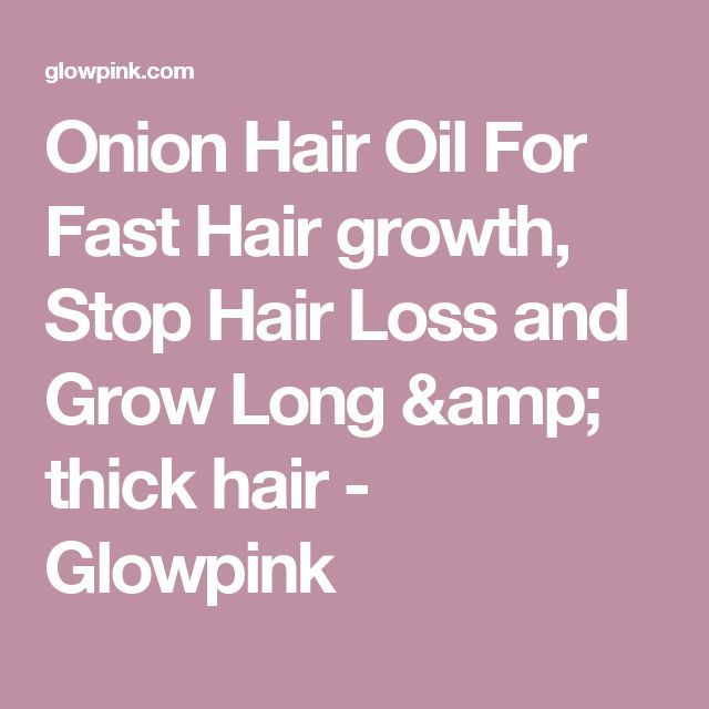 Onion Hair Oil For Fast Hair growth Stop Hair Loss and Grow Long & thick ha