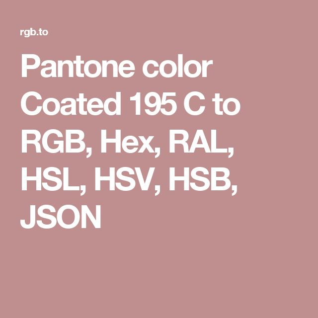 pantone color coated 195 c to rgb hex ral hsl hsv