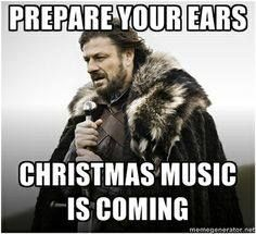 Christmas music is coming..