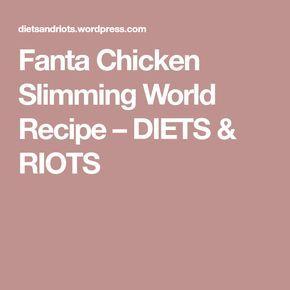 Fanta Chicken Slimming World Recipe – DIETS & RIOTS