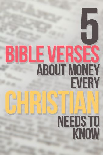 From Christian Personal Finance: 5 Bible Verses About Money Every Christian Needs