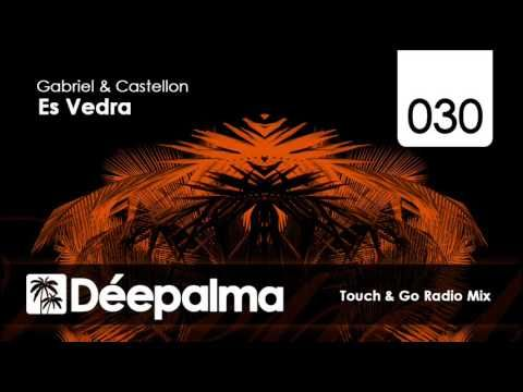 Gabriel & Castellon - Es Vedra (Touch & Go Radio Mix) - YouTube