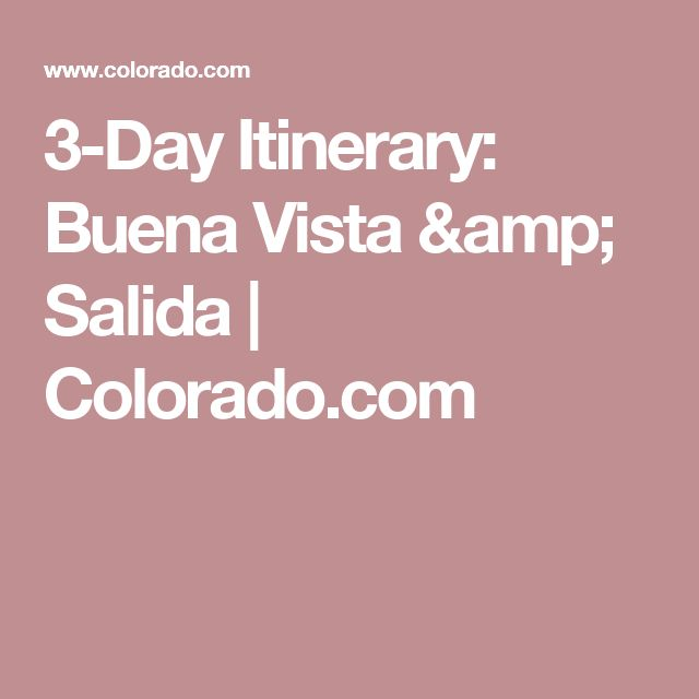 3-Day Itinerary: Buena Vista & Salida | Colorado.com