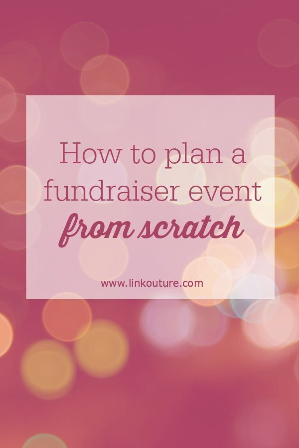 Planning a fundraiser event from scratch can