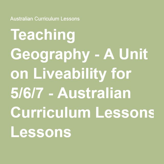 Teaching Geography - A Unit on Liveability for 5/6/7 - Australian Curriculum Lessons