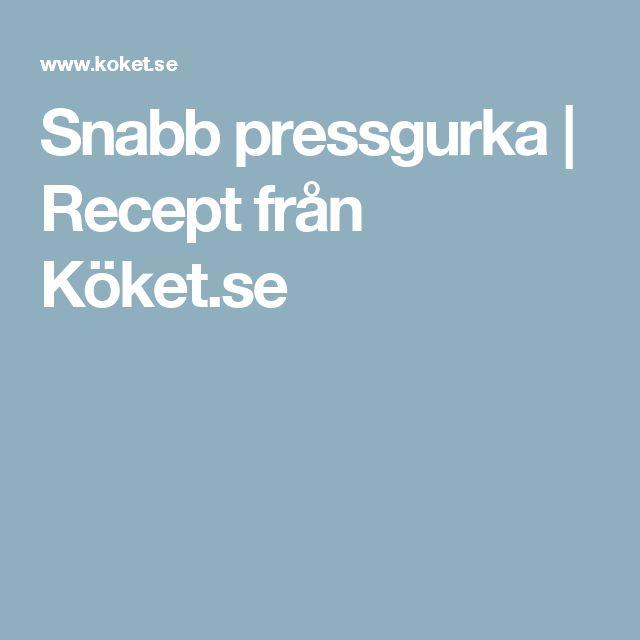 Snabb pressgurka | Recept från Köket.se