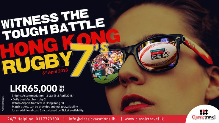 Witness the Tough Battle! Hong Kong Rugby Sevens 2018  6th April 2018  Call 11 777 33 00   Venue – Hong Kong Stadium  Rs. 65,000 P.P on Twin Sharing Basis.  Package Inclusions o	3N/4D at a 3 Star Hotel on availability (05-08 April 2018) o	Daily breakfast from day 2 o	Return Airport transfers in Hong Kong SIC  *Strictly based on Match ticket availability                 *T&C Apply  #ClassicTravel #HongKong #Rugby #AWorldOfDifference
