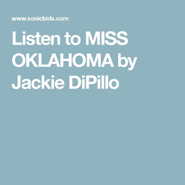 Listen to MISS OKLAHOMA by Jackie DiPillo