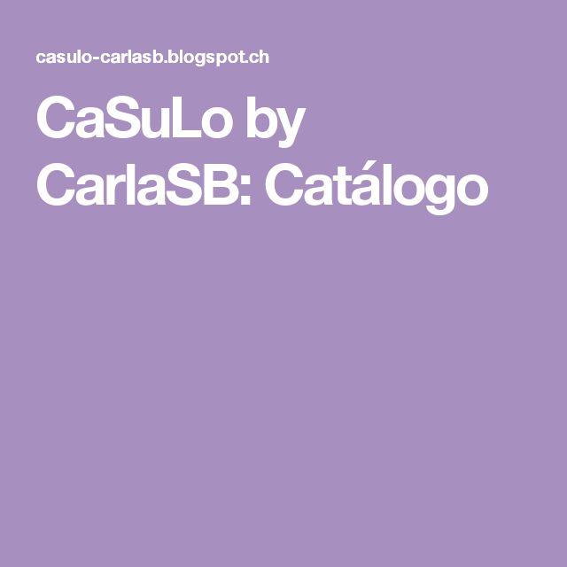 CaSuLo by CarlaSB: Catálogo