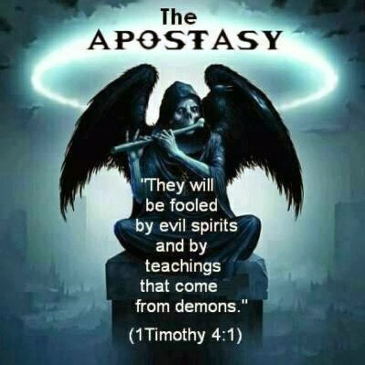 1 Timothy 4:1 Now the Spirit expressly says that in latter times some will depart from the faith, giving heed to deceiving spirits and doctrines of demons