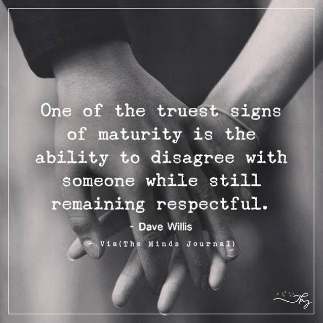 One of the truest signs of maturity - http://themindsjournal.com/one-of-the-truest-signs-of-maturity/