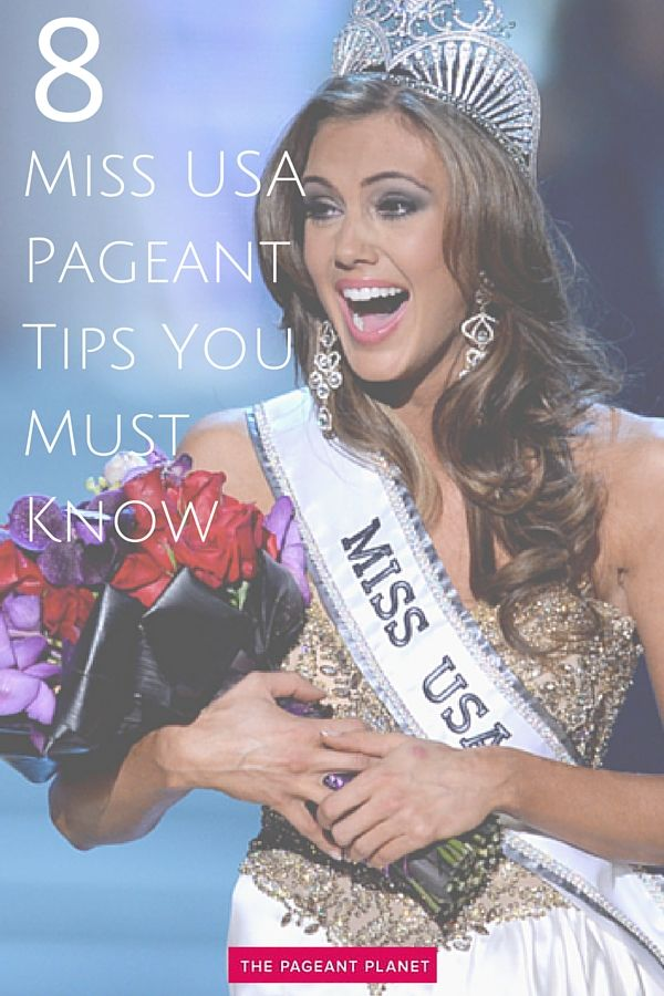 8 Miss USA Pageant Tips You Must Know. Preparation is the key to success. Read about what it takes to compete successfully in the Miss USA pageant system by sharing tips that you'll need to win the crown.