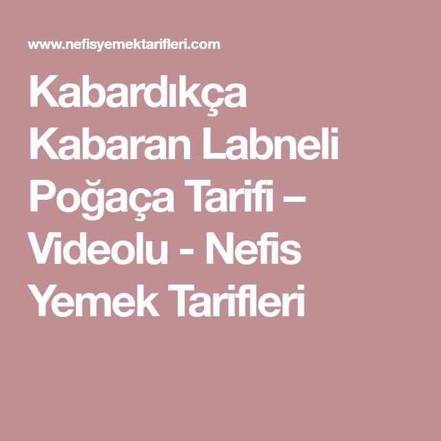 Kabardıkça Kabaran Labneli Poğaça Tarifi – Videolu - Nefis Yemek Tarifleri