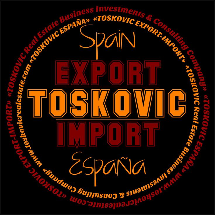 «TOSKOVIC EXPORT-IMPORT»  «TOSKOVIC Real Estate Business Investments & Consulting Company»  «TOSKOVIC ESPAÑA»  www.toskovicrealestate.com