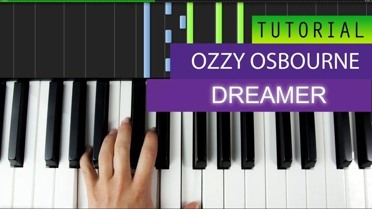Ozzy Osbourne - Dreamer - Piano Tutorial