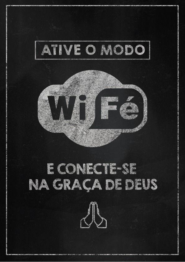 Ative o modo wi-FÉ | Frases inspiracionais, Citações