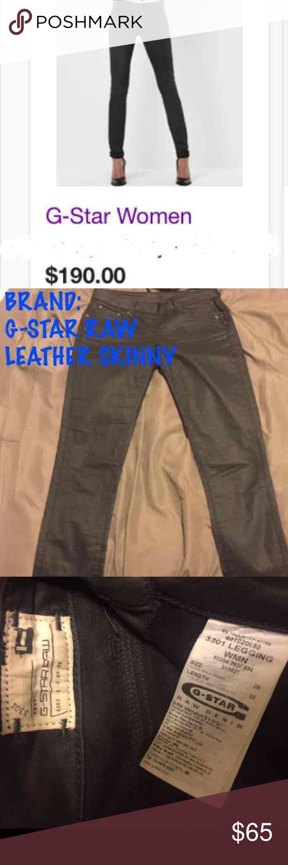 """G Star Raw Leather/Pleather Skinny Pant/Jeans G-STAR RAW BRAND - SUPER TRENDY BLACK SKINNY JEANS/LEGGING. SIZE 26 x 32.  These have a really cool unique almost leather look to them. Color is """"new black"""". Really hard to find as I've been looking for a size up and can't find anywhere. Originally paid $190 G Star Raw Pants Skinny"""