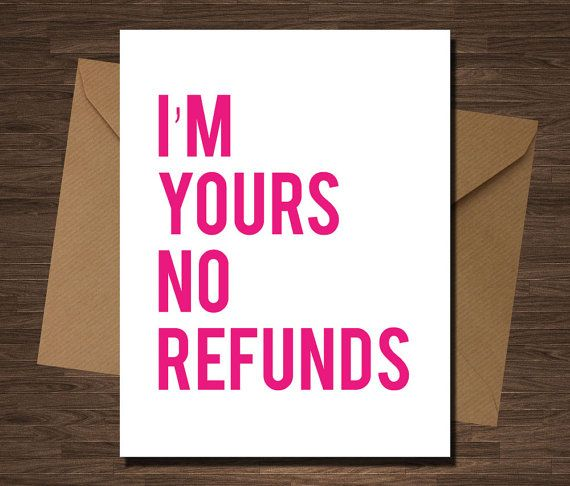 Very Funny Valentine Quotes: I'm Yours No Refunds Card Funny Valentine Love By