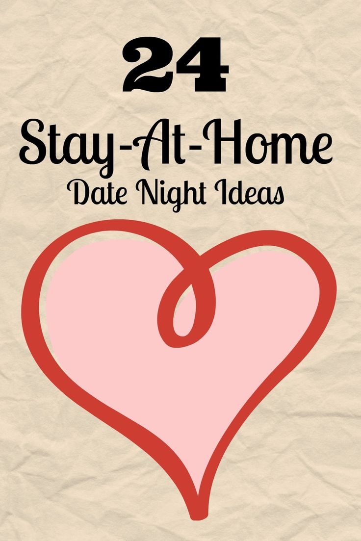 24 Stay-At-Home Date Night Ideas. Fun, easy, affordable date ideas fun for any stage of a relationship.