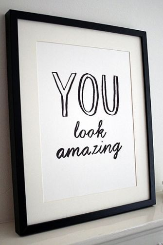 You Look Amazing Print by Karin Akesson. Place on vanity for decor