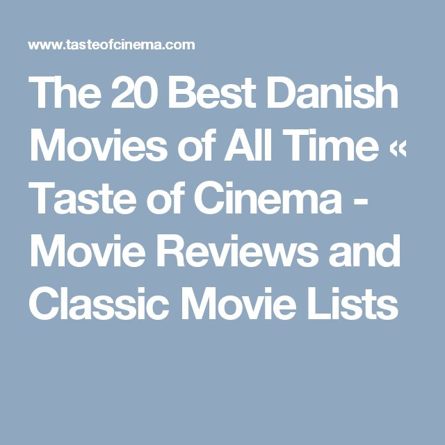 The 20 Best Danish Movies of All Time «  Taste of Cinema - Movie Reviews and Classic Movie Lists