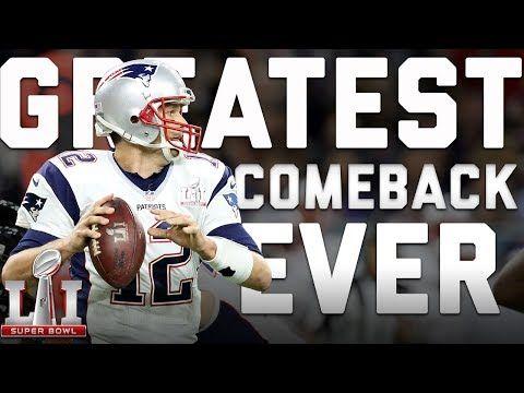 The Greatest Comeback In Football History Super Bowl 51 Patriots Vs Falcons Youtube Great Comebacks Comebacks Super Bowl