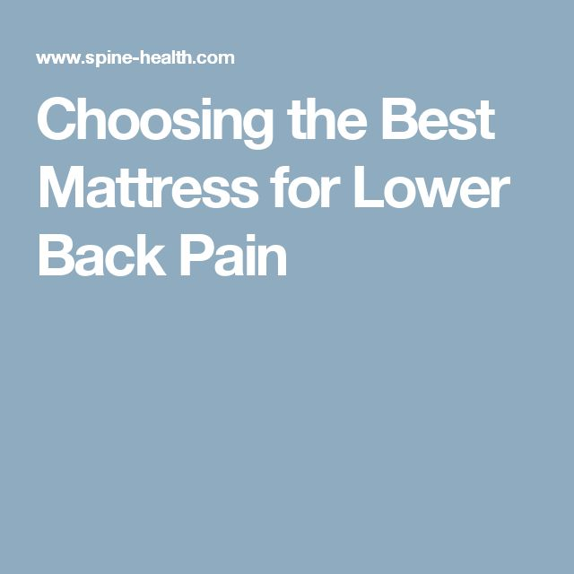 Choosing the Best Mattress for Lower Back Pain