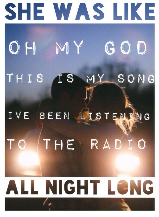 Oh my god this is my song - luke Bryan song quote