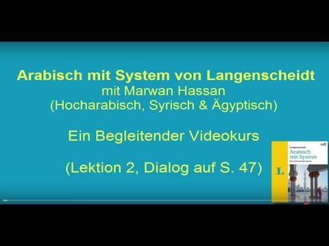 Lektion 2 Dialog auf Seite 47 Für diesen Kurs brauchst du Kursmaterial: Arabisch mit System hier kaufen: http://www.online-arabisch.de/index.php/arabischblog...