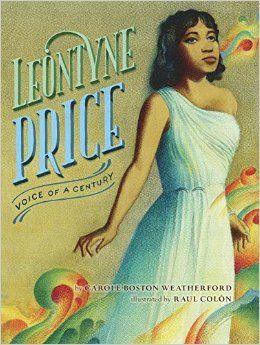 Leontyne Price by Carole Boston Weatherford
