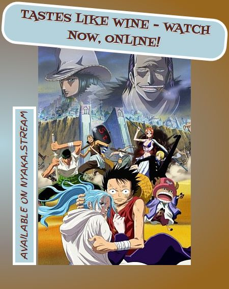 Watch One Piece Movie 8: The Desert Princess and the Pirates Online for Free - All Episodes available on the Nyaka.stream for 24/7. Streaming of Full Episodes begins right away - try it yourself!