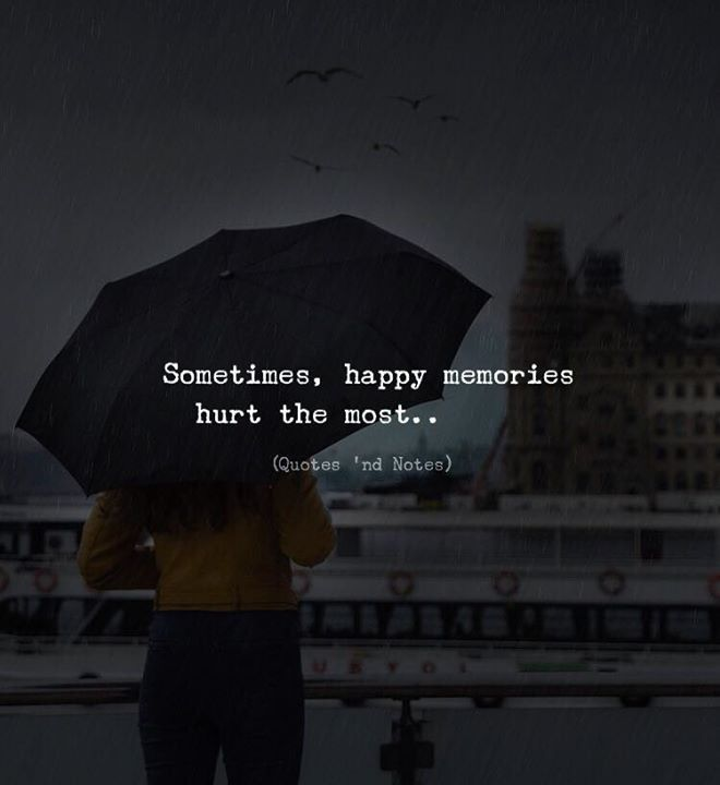 Sometimes happy memories hurt the most.. via (http://ift.tt/2EdpYMP)