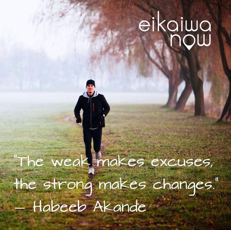 """英会話なう ・""""The weak makes excuses, the strong makes changes.""""  ― Habeeb Akande   #英会話なう #英会話 #なう #英語 #先生 #日本 #東京 #モチベーション #海外 #幸せ #勉強 #English #言葉 #レッスン #夢 #Succeed #toeic #englishlesson #希望 #会社 #ビジネス #成功 #英会話先生 #dreams #引用符 #楽しい #英会話NOW #語学 #力"""