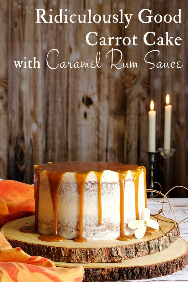 Carrot Cake Recipe with Caramel Rum Sauce