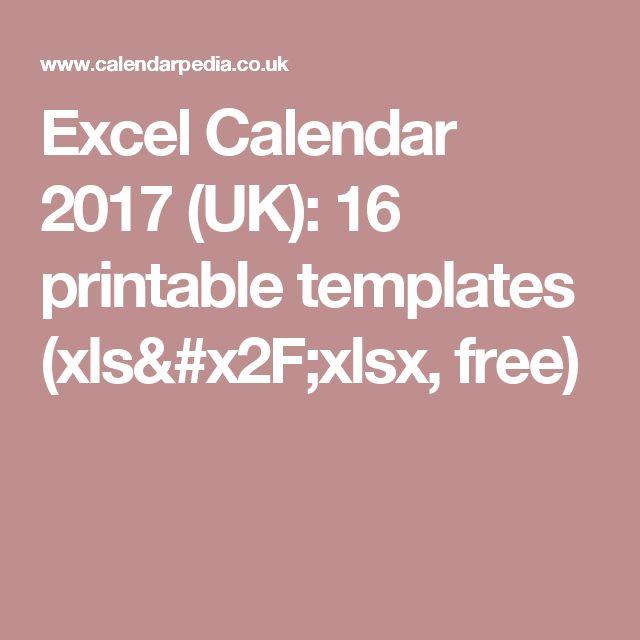 Excel Calendar 2017 (UK): 16 printable templates (xls/xlsx, free)