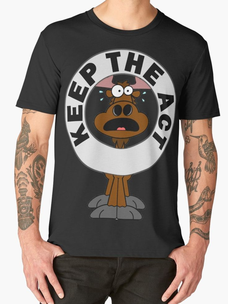 """""""Keep The Act"""" Men's Premium T-Shirts by Paparaw   Redbubble"""