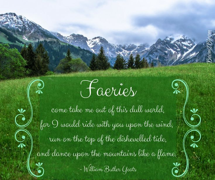 Faeries come take me out of this dull world, for I would ride with you upon the wind, run on the top of the dishevelled tide, and dance upon the mountains like a flame quote by William Butler Yeats. #Quotes #Yeats #Faeries