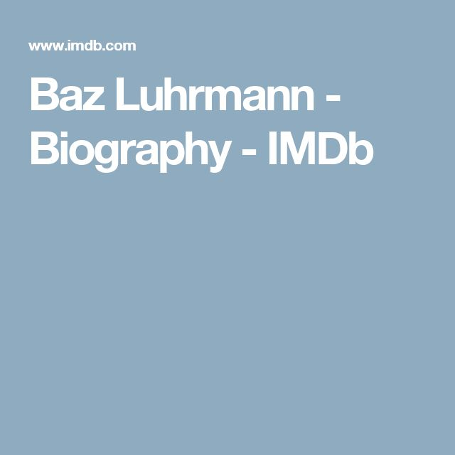 Baz Luhrmann - Biography - IMDb