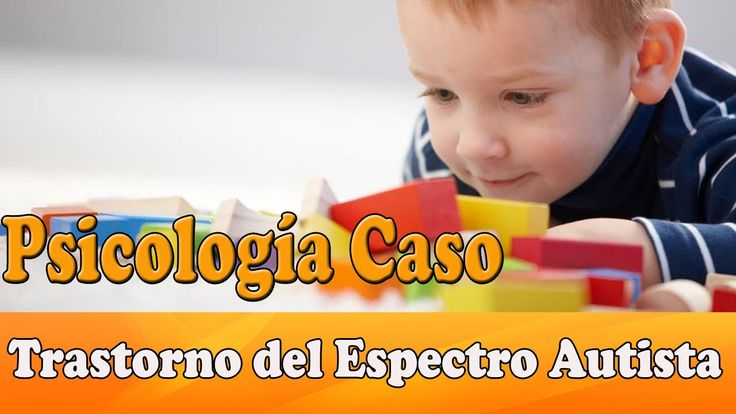 Liked on YouTube: Psicología Caso Guillermo Trastorno del Espectro Autista