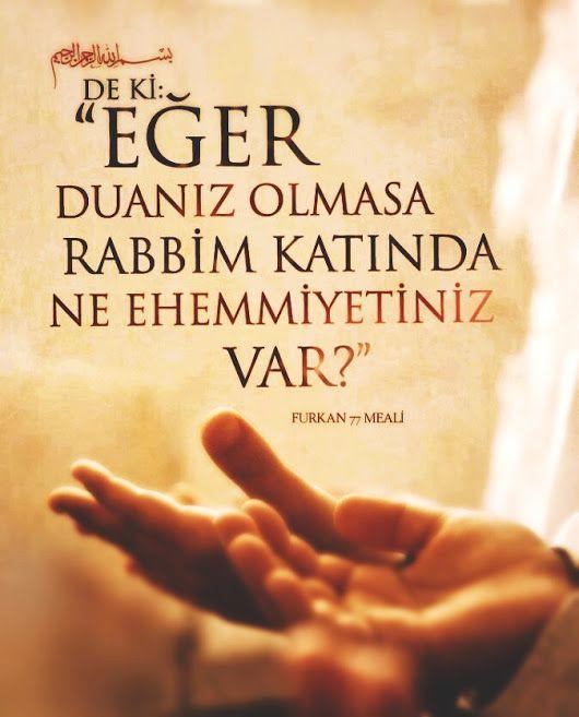 """""""Eğer duanız olmasa, Ne ehemmiyetiniz var?"""" #quran #dua #islam #Allah"""