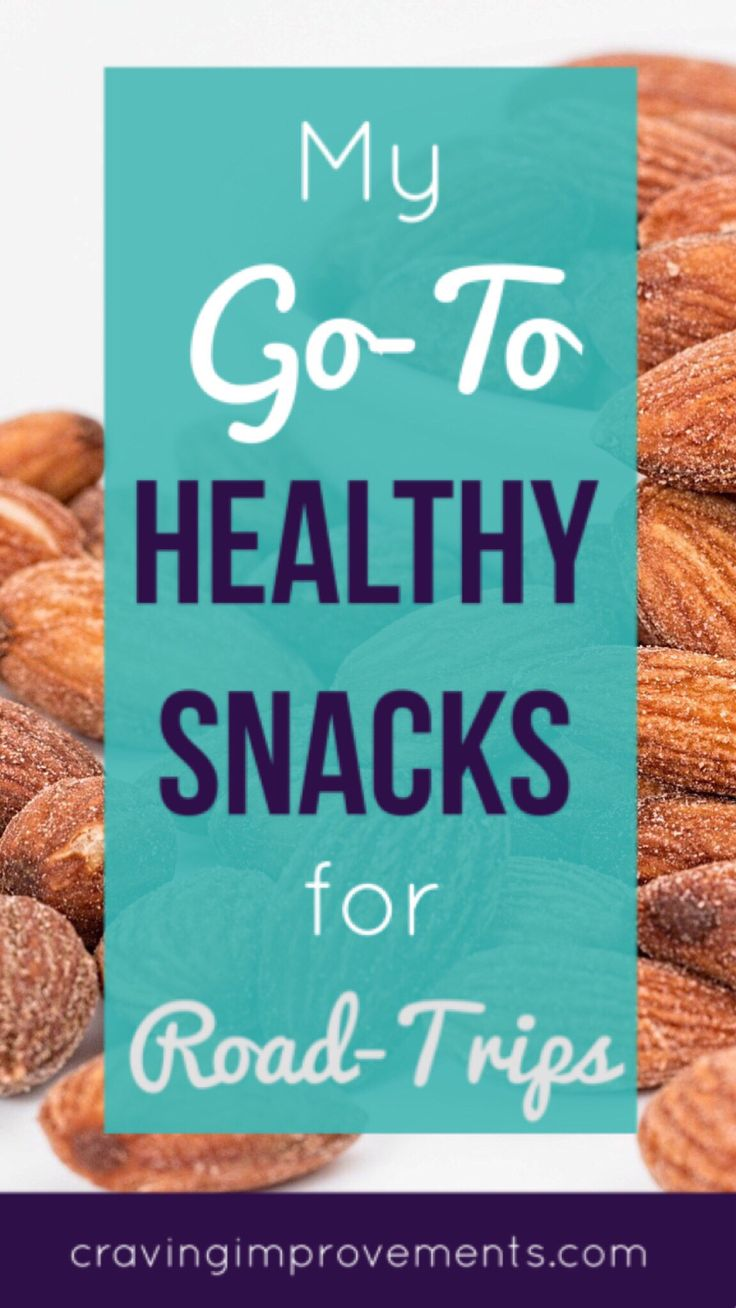 My Go-To Healthy Snacks for Road-Trips