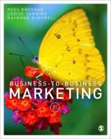 Brennan, Ross, 1957- Business-to-business marketing / Ross Brennan, Louise Canning, Raymond McDowell Thousand Oakes, CA : SAGE Publications Ltd, 2014 ISBN 9781446273739 S i658.8 BRE