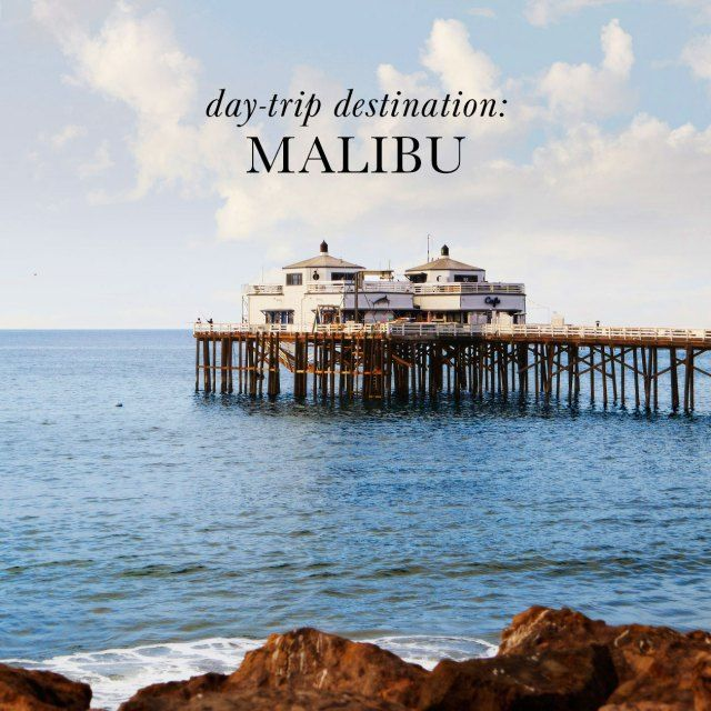 Places to go and things to do in Malibu!